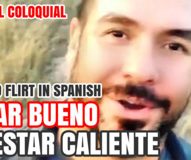 flirting spanish colloquial estar bueno caliente