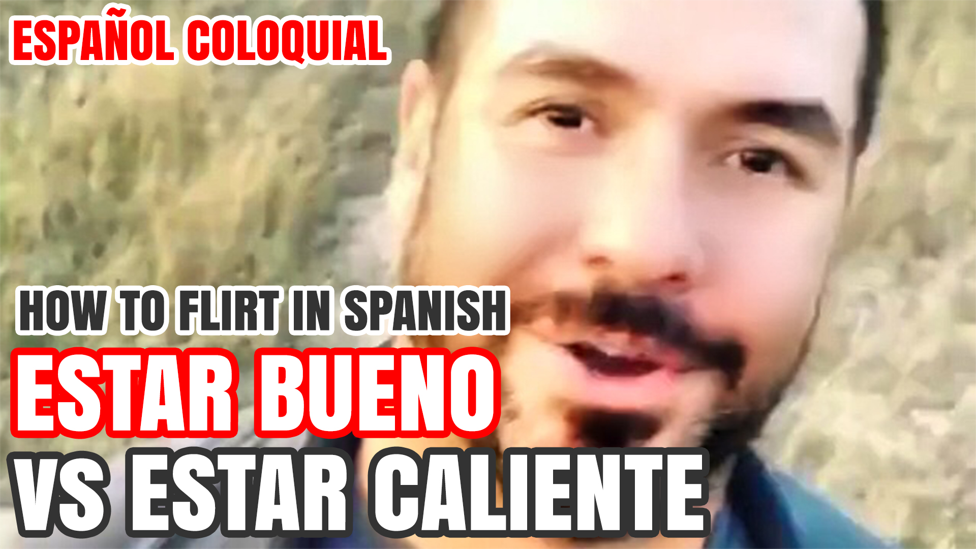 flirting spanish colloquial estar bueno caliente