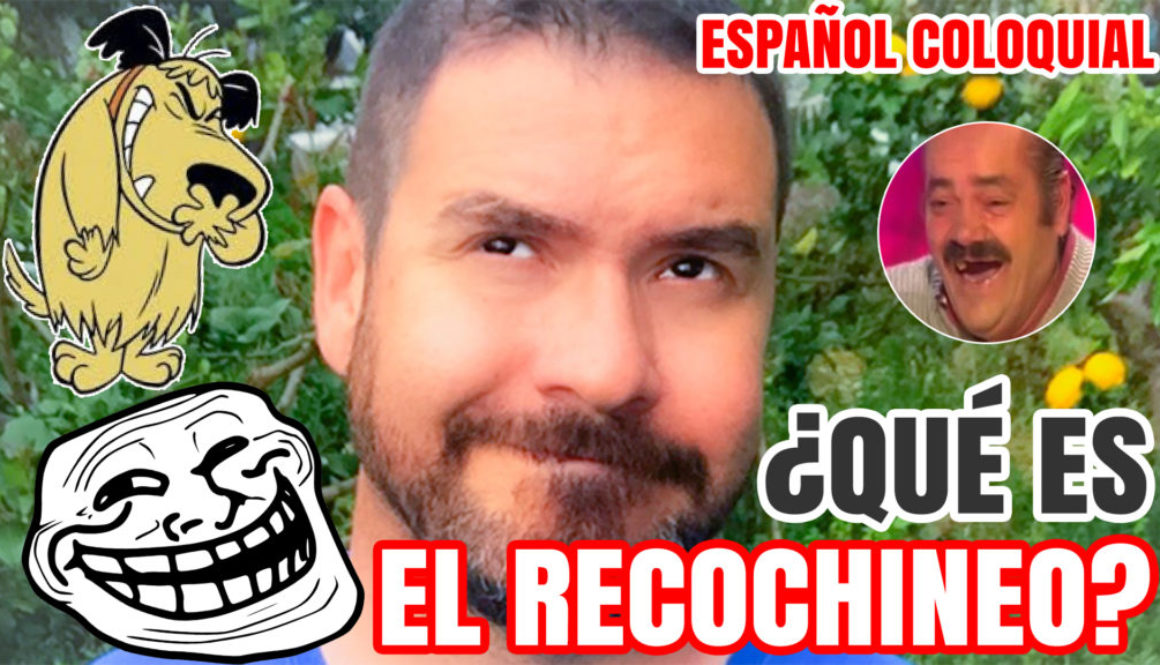 Español coloquial: ¿Qué es el recochineo?